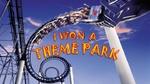 I Won A Theme Park!
